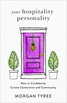 [PDF] [EPUB] Your Hospitality Personality: How to Confidently Create Connection and Community Download by Morgan Tyree