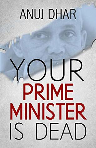 [PDF] [EPUB] Your Prime Minister is Dead Download by Anuj Dhar