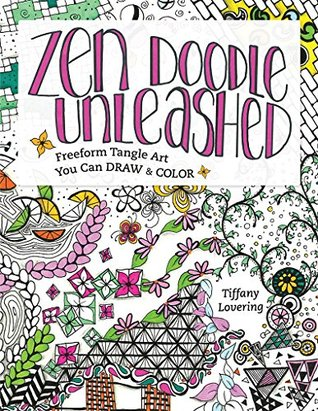[PDF] [EPUB] Zen Doodle Unleashed: Freeform Tangle Art You Can Draw and Color Download by Tiffany Lovering