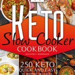 [PDF] [EPUB] keto slow cooker cookbook: 250 keto quick and easy to prepare delicious and healthy dishes. Discover how simply it is to lose weight and stay healthy Download